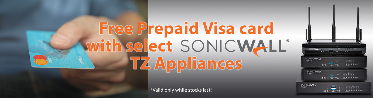 Free Prepaid Visa card with select SonicWALL TZ Appliances. Valid only while stocks last!